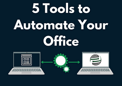 Automate Your Office With These 5 Tools